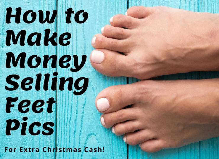 make money selling feet pics